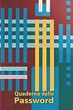 """Quaderno delle Password: Libro delle password con indice per gestire le password, credenziali - backup e gestione delle password. Diario delle ... Dimensioni discrete (6"""" x 9""""). 110 pagine."""