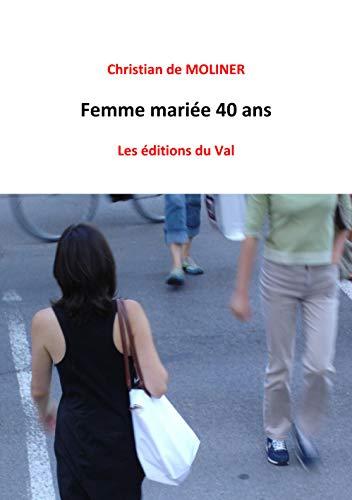 Femme mariée 40 ans: Les éditions du Val (French Edition)