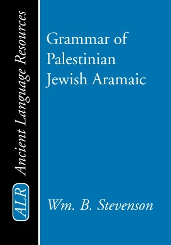Compare Textbook Prices for Grammar of Palestinian Jewish Aramaic  ISBN 9781579102647 by Stevenson, William B.