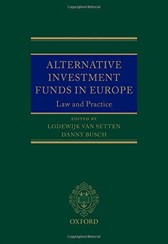 Alternative Investment Funds in Europe: Law and Practice (Oxford EU Financial Regulation)