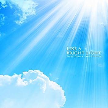 Like a bright light