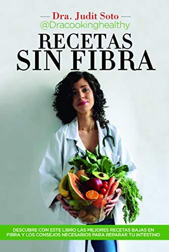 recetas sin fibra: Comer rico y sin residuos también es posible. Aprende todos los trucos y recetas con este libro (Salud y bienestar)