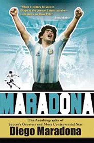 Maradona: Soccer's Greatest and Most Controversial Star