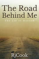 The Road Behind Me: The Lie Of Hannah