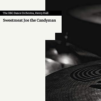Sweetmeat Joe the Candyman