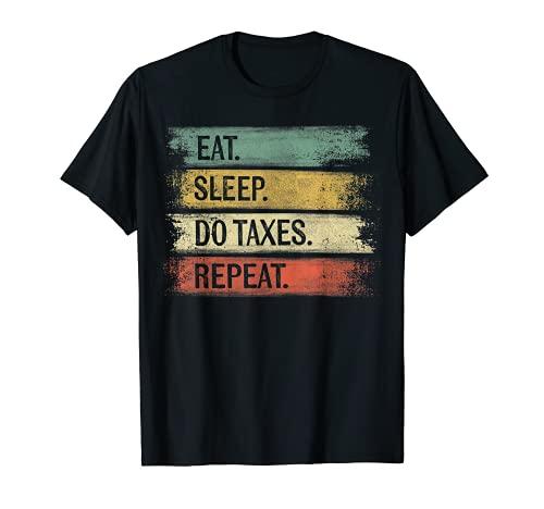 Divertido contable regalos comer sueo hacer impuestos repetir contabilidad Camiseta
