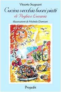 Cucina vecchia buoni piatti di Puglia e Lucania (e non solo)
