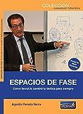 ESPACIOS DE FASE. COMO SEIRUL.LO CAMBIO LA TACTICA PARA SIEMPRE.