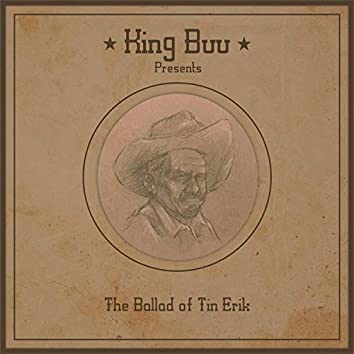 The Ballad of Tin Erik