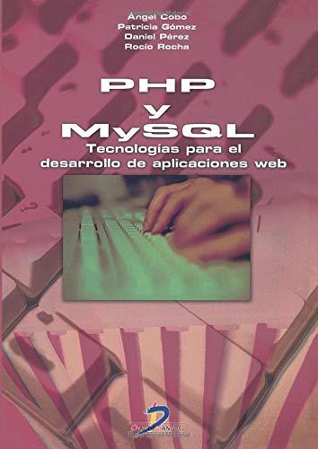 PHP y MySQL: Tecnología para el desarrollo de aplicaciones web (Spanish Edition)