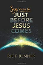 Signs You Will See Just Before Jesus Comes