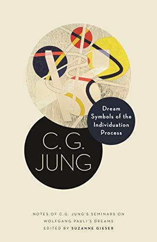 Dream Symbols of the Individuation Process: Notes of C. G. Jung's Seminars on Wolfgang Pauli's Dreams