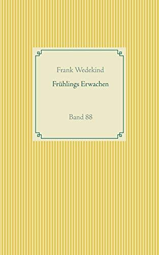 Frühlings Erwachen: Band 88 (Taschenbuch-Literatur-Klassiker)