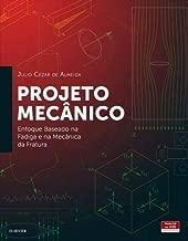 Projeto mecânico: Enfoque Baseado na Fadiga e na Mecânica da Fratura