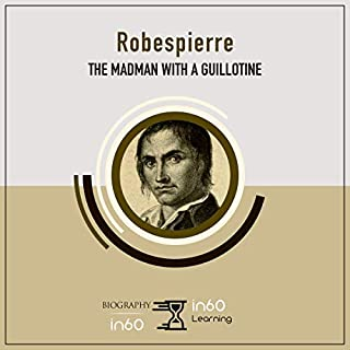 Robespierre: The Madman with a Guillotine audiobook cover art