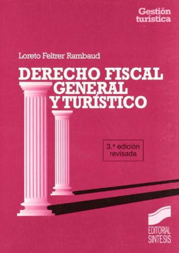 Derecho fiscal general y turístico (Gestión turística, Band 15)