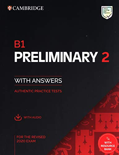 Cambridge English Preliminary B1 for Revised Exam 2020. Student's Book with Answers with Audio with Resource Bank: Authentic Practice Tests