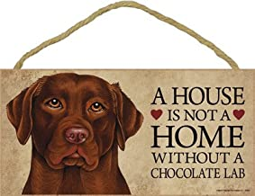 SJT ENTERPRISES, INC. A House is not a Home Without a Chocolate Lab Wood Sign Plaque 5