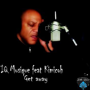 Get Away (feat. Kimicoh)