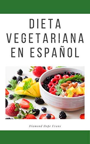 Dieta Vegetariana en Español eBook: Evans, Diamond Hope ...