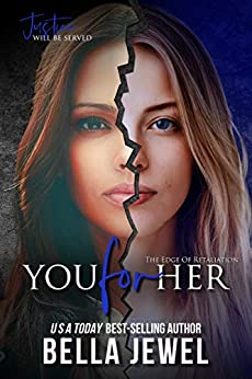 You for Her (The Edge Of Retaliation Book 2) by [Bella Jewel]