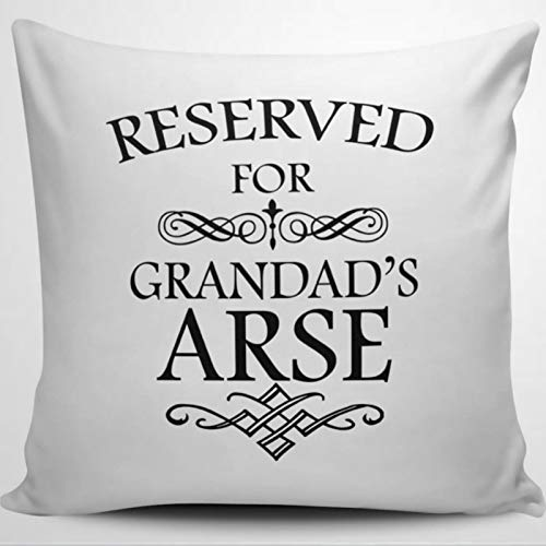 BYRON HOYLE Reserved For Grandads Arse Funny Throw Pillow Cover Linen Square Pillow case Cushion Cover Pillowcase with Zipper Home Decor 18x18 inch