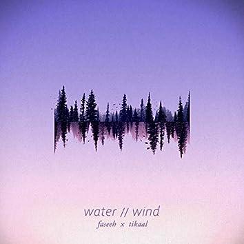 Water / Wind