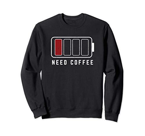 Need Coffee Niedriger Batteriestatus Koffein Kaffee Liebe Sweatshirt