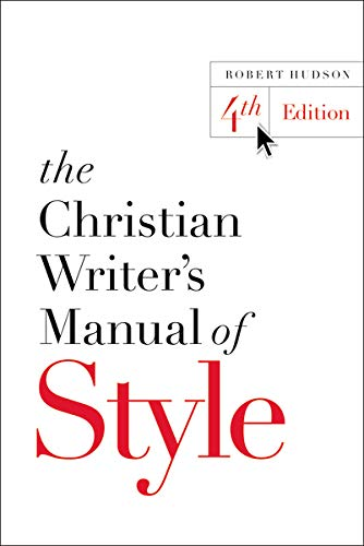 Compare Textbook Prices for The Christian Writer's Manual of Style: 4th ed. Edition ISBN 9780310527909 by Hudson, Robert