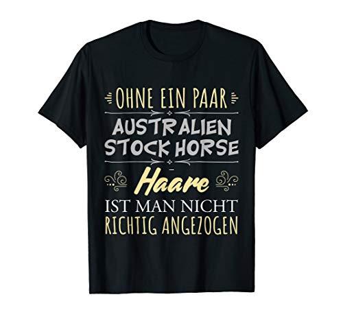 Pferdespruch Reiterin Geschenk Australien Stock Horse Pferde T-Shirt