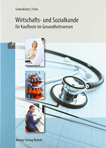 Wirtschafts- und Sozialkunde für Kaufleute im Gesundheitswesen