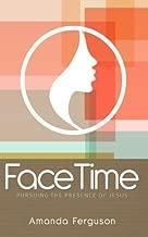 FaceTime: Pursuing the Presence of Jesus