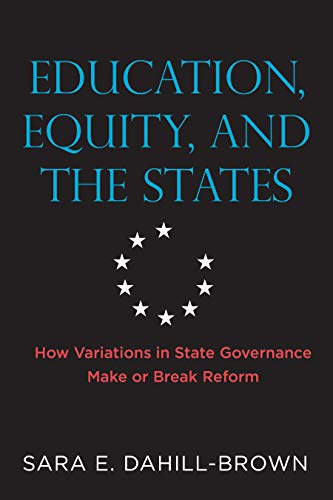 Compare Textbook Prices for Education, Equity, and the States: How Variations in State Governance Make or Break Reform Educational Innovations Series  ISBN 9781682532720 by Dahill-Brown, Sara E.