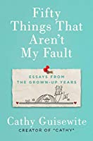 FIFTY THINGS THAT AREN'T MY FA