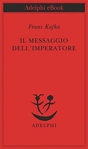 Il messaggio dell'imperatore (Piccola biblioteca Adelphi)