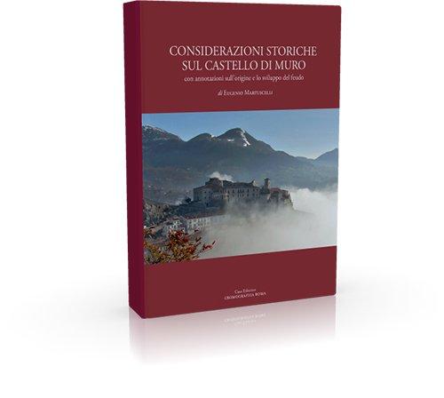 Considerazioni storiche sul castello di Muro. Con annotazioni sull