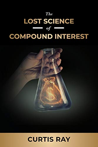 Compare Textbook Prices for The Lost Science of Compound Interest  ISBN 9781937449070 by Ray, Curtis