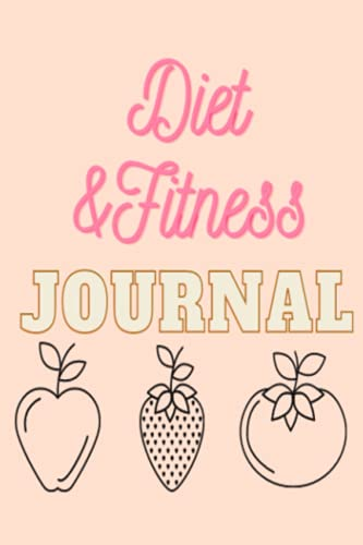 Diet and Fitness Journal: Weight Loss Journal Tracker