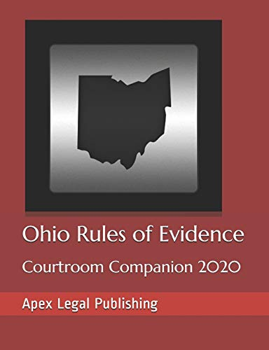 Compare Textbook Prices for Ohio Rules of Evidence: Courtroom Companion 2020  ISBN 9781704792774 by Publishing, Apex Legal,Court, Ohio Supreme,Court, US Supreme