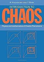 Introduction to Chaos: Physics and Mathematics of Chaotic Phenomena