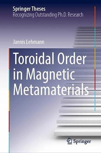 Toroidal Order in Magnetic Metamaterials (Springer Theses)