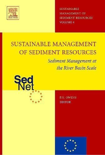 Sediment Management at the River Basin Scale (Sustainable Management of Sediment Resources Book 4)
