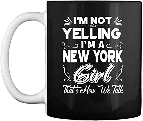 Ich schreie nicht Ich bin ein New Yorker Mädchen Lustige Tasse Kaffeebecher (Weiß, 11 Unzen)