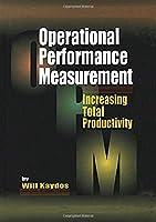 Operational Performance Measurement: Increasing Total Productivity