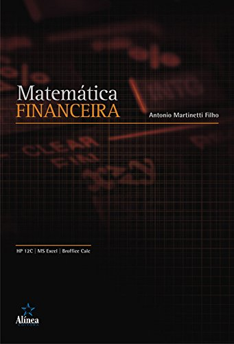 Matemática Financeira. Hp 12 C, Ms Excel, Broffice Calc