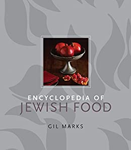 Encyclopedia of Jewish Food by [Gil Marks]