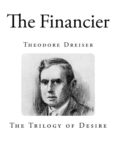 The Financier (Classic Theodore Dreiser Novels - The Financier)