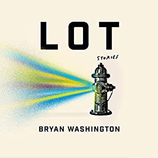 Lot     Stories              Written by:                                                                                                                                 Bryan Washington                               Narrated by:                                                                                                                                 Bryan Washington,                                                                                        Dion Graham,                                                                                        JD Jackson,                   and others                 Length: 5 hrs and 41 mins     Not rated yet     Overall 0.0