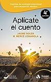 Aplícate el cuento: Relatos, cuentos y anécdotas de Ecología Emocional para una vida inteligentge y equilibrada: 07 (Ecologia Emocional)