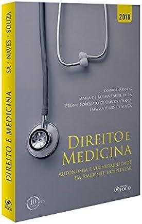 Direito e Medicina. Autonomia e Vulnerabilidade em Ambiente Hospitalar. 2018